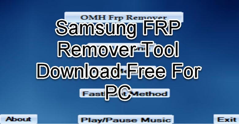 Samsung FRP Remover Tool Download
